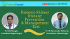 Webinar announcement for Prevention and management for Diabetic Kidney Disease