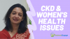 CKD and women's health issues